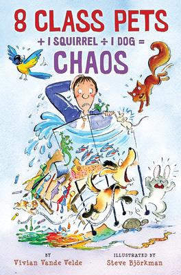 8 Class Pets + 1 Squirrel ÷ 1 Dog = Chaos - Vande Velde, Vivian