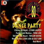 80's Greatest Rock Hits, Vol. 8: Dance Party