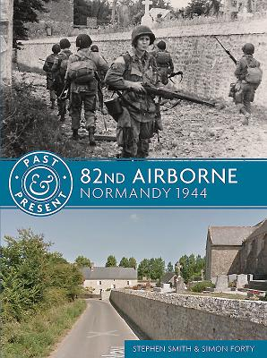 82nd Airborne: Normandy 1944 - Smith, Stephen, Prof., and Forty, Simon