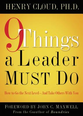 9 Things a Leader Must Do - Cloud, Henry, Dr.