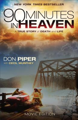 90 Minutes in Heaven: A True Story of Death and Life - Piper, Don, and Murphey, Cecil, Mr.
