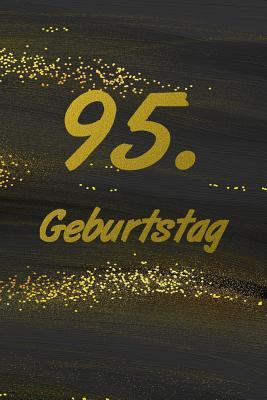 95. Geburtstag: G?stebuch Zum Ausf?llen - Zum Eintragen Von Gl?ckw?nschen Oder Einfach Nur ALS Notizbuch ALS Geschenk Zum Geburtstag - Siebenhuhner, Gabi