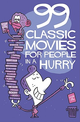 99 Classic Movies for People in a Hurry - Wengelewski, Thomas (Text by)