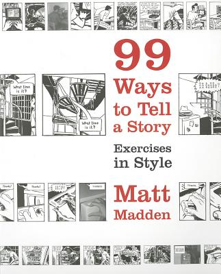 99 Ways to Tell a Story: Exercises in Style - Madden, Matt