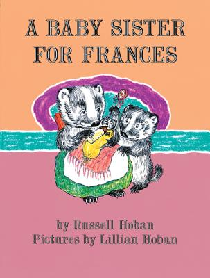 A Baby Sister for Frances - Hoban, Russell