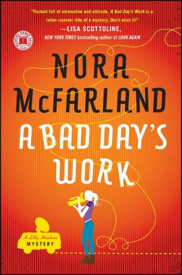 A Bad Day's Work - McFarland, Nora