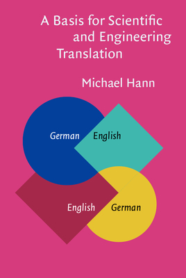 A Basis for Scientific and Engineering Translation: German-English-German - Hann, Michael, Dr.