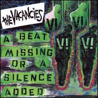A Beat Missing or a Silence Added - The Vacancies