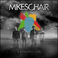 A Beautiful Life - MIKESCHAIR