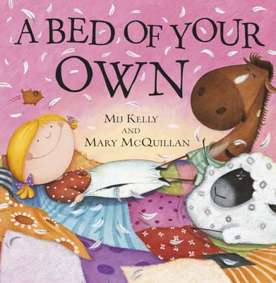 A Bed of Your Own - Kelly, Mij, and McQuillan, Mary