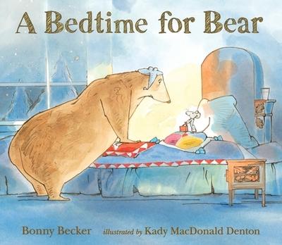 A Bedtime for Bear - Becker, Bonny