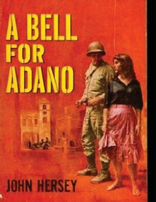 A Bell for Adano - Hersey, John, Professor