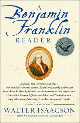 A Benjamin Franklin Reader - Isaacson, Walter