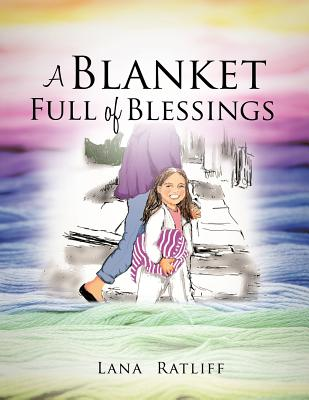 A Blanket Full of Blessings - Ratliff, Lana