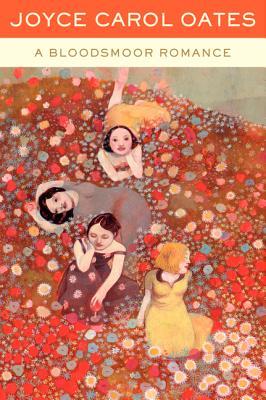 A Bloodsmoor Romance - Oates, Joyce Carol