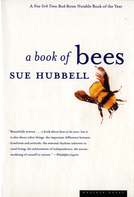 A Book of Bees: ...and How to Keep Them - Hubbell, Sue, and Potthoff, Sam (Photographer)