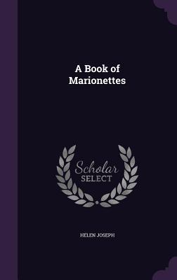 A Book of Marionettes - Joseph, Helen