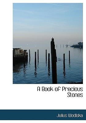 A Book of Precious Stones - Wodiska, Julius