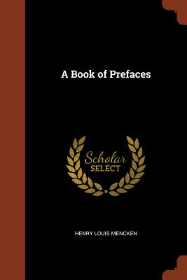 A Book of Prefaces - Mencken, Henry Louis