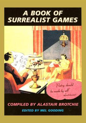 A Book of Surrealist Games - Gooding, Mel