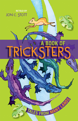 A Book of Tricksters: Tales from Many Lands - Stott, Jon C