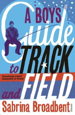 A Boy's Guide to Track and Field - Broadbent, Sabrina