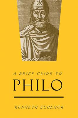 A Brief Guide to Philo - Schenck, Kenneth