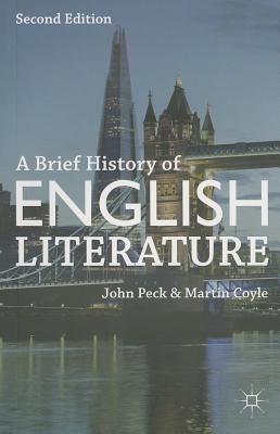 A Brief History of English Literature - Peck, John, and Coyle, Martin