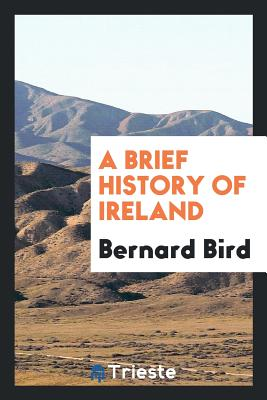 A Brief History of Ireland - Bird, Bernard