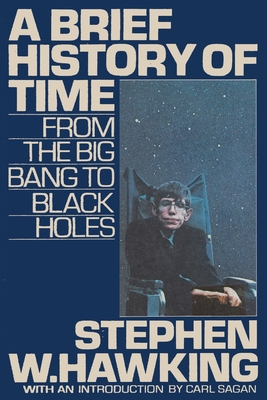 A Brief History of Time From The Big Bang to Black Holes - Hawking, Stephen W, and Sagan, Carl (Introduction by), and Sloan, Sam (Commentaries by)