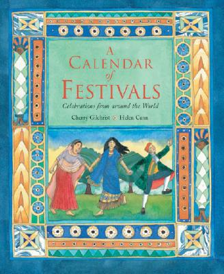 A Calendar of Festivals: Celebrations from Around the World - Gilchrist, Cherry