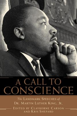 A Call to Conscience: The Landmark Speeches of Dr. Martin Luther King, Jr. - Carson, Clayborne, and Shepard, Kris, and Young, Andrew