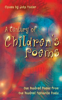 A Century of Children's Poems - Foster, John
