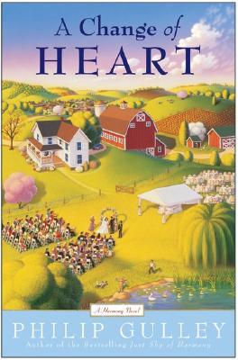 A Change of Heart: A Harmony Novel - Gulley, Philip