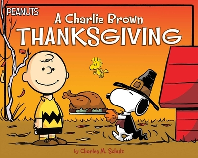 A Charlie Brown Thanksgiving - Schulz, Charles M