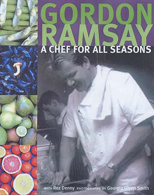 A Chef for All Seasons - Ramsay, Gordon, and Denny, Roz
