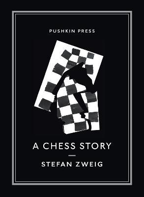 A Chess Story - Zweig, Stefan, and Starritt, Alexander (Translated by)