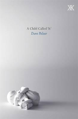A Child Called It - Pelzer, Dave