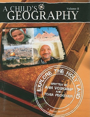 A Child's Geography: Explore the Holy Land: Volume II - Voskamp, Ann, and Peckover, Tonia