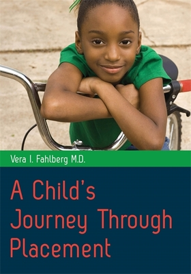 A Child's Journey Through Placement - Fahlberg, Vera I