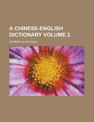 A Chinese-English Dictionary Volume 2 - Giles, Herbert Allen