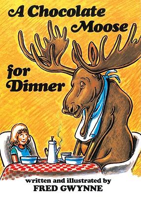 A Chocolate Moose for Dinner - Gwynne, Fred