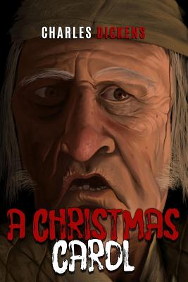 A Christmas Carol: In Prose Being a Ghost Story of Christmas - Dickens