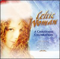 A Christmas Celebration - Celtic Woman