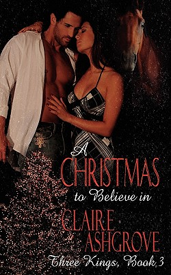 A Christmas to Believe in - Ashgrove, Claire