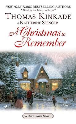 A Christmas to Remember - Kinkade, Thomas, Dr., and Spencer, Katherine