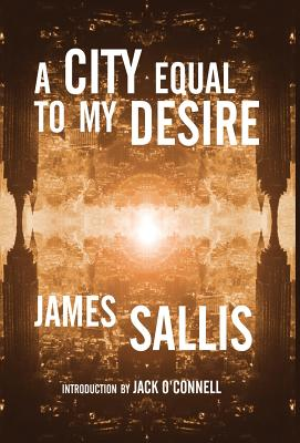 A City Equal to My Desire - Sallis, James