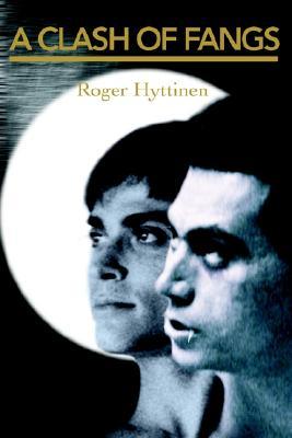 A Clash of Fangs - Hyttinen, Roger