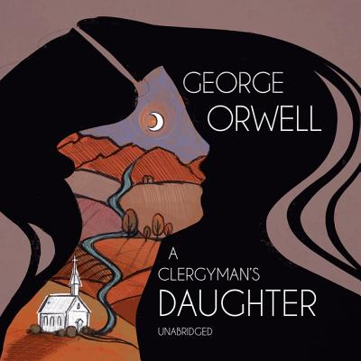 A Clergyman's Daughter - Orwell, George, and Brown, Richard (Read by)