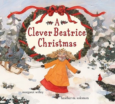 A Clever Beatrice Christmas - Willey, Margaret